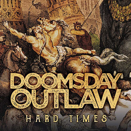 HARD TIMES/DOOMSDAY OUTLAW