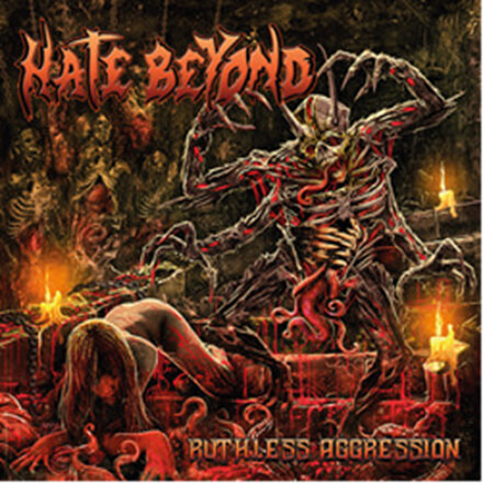 RUTHLESS AGGRESSION/HATE BEYOND