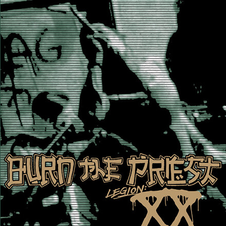 LEGION:XX/BURN THE PRIEST