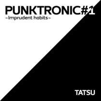 TATSU - PUNKTRONIC#1 Imprudent habits