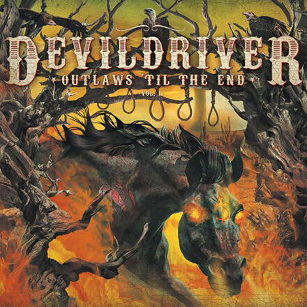 OUTLAWS 'TIL THE END VOL.1/DEVILDRIVER