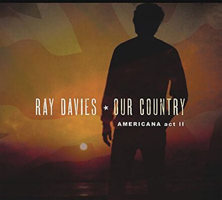 OUR COUNTRY AMERICANA ACT II/RAY DAVIES