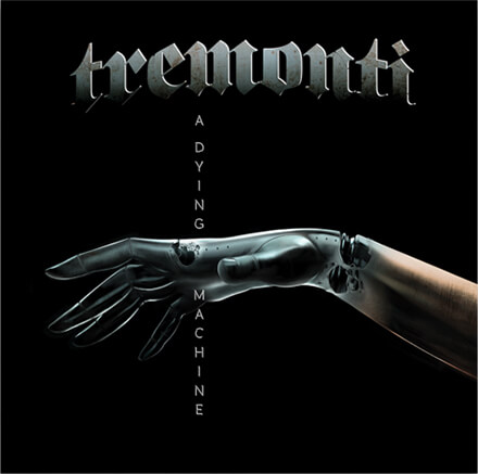 A DYING MACHINE/TREMONTI