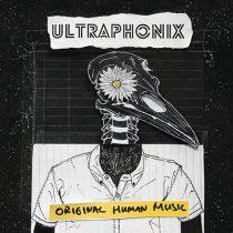 ULTRAPHONIX - ORIGINAL HUMAN MUSIC