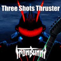 IRONBUNNY - Three Shots Thruster