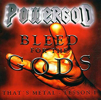 POWERGOD - THAT'S METAL LESSON Ⅰ- BLEED FOR THE GODS