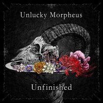 Unlucky Morpheus - Unfinished